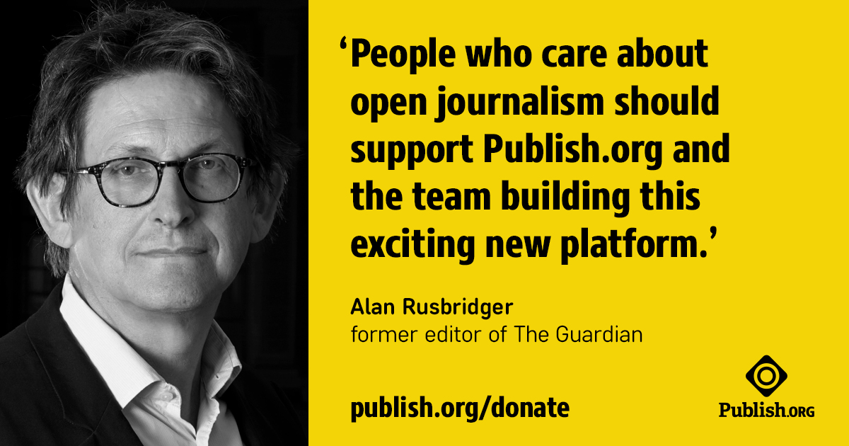 Message from Alan Rusbridger, endorsing Publish.org